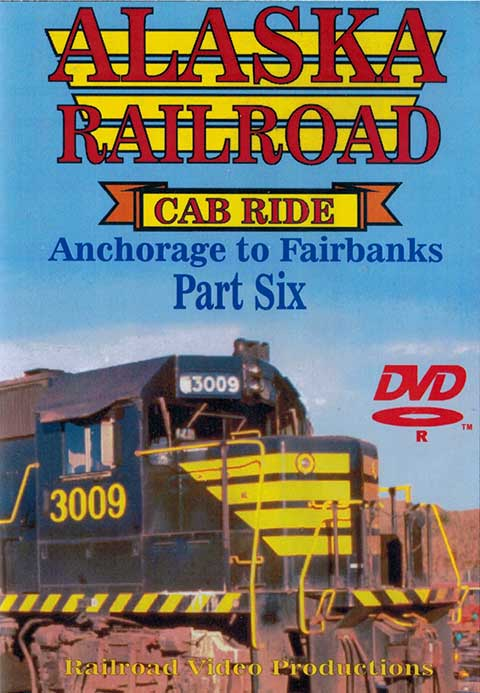 Alaska Railroad Cab Ride Part 6 Denali Park to Clear Siding DVD Train Video Railroad Video Productions RVP95-6D