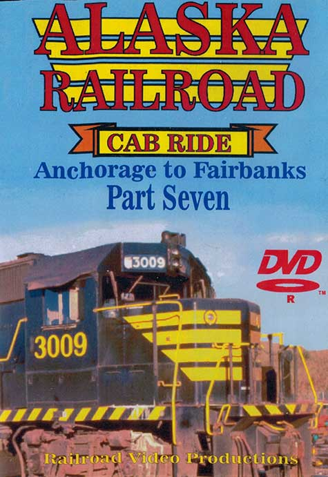 Alaska Railroad Cab Ride Part 7 Clear Siding to Fairbanks DVD Train Video Railroad Video Productions RVP95-7D