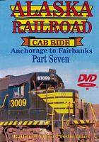 Alaska Railroad Cab Ride Part 7 Clear Siding to Fairbanks DVD