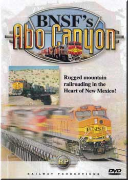 BNSFs Abo Canyon Rugged Mountain Railroading in the Heart of New Mexico Train Video Railway Productions ABODVD 616964220097