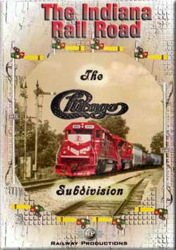 Indiana Rail Road The Chicago Subdivision Train Video Railway Productions INRDCHIDVD 616964090072