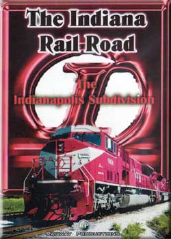 Indiana Rail Road The Indianapolis Subdivision Train Video Railway Productions INRDINDVD 616964090065