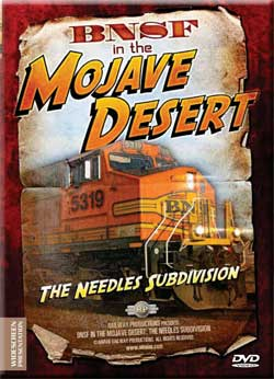 BNSF in the Mojave Desert The Needles Division DVD Railway Productions Railway Productions MOJAVEDVD 616964077295