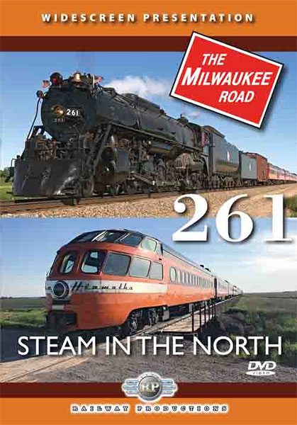 Milwaukee Road 261 Steam in the North DVD Railway Productions RP261DVD 616964002617