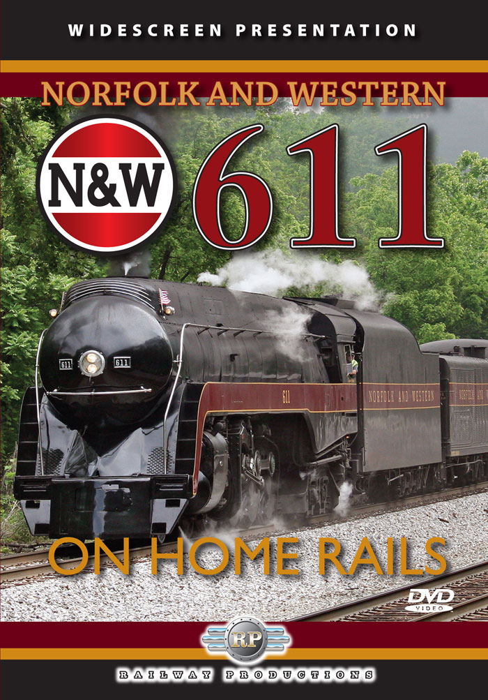 Norfolk & Western 611 On Home Rails DVD Railway Productions 611DVD 616964006110