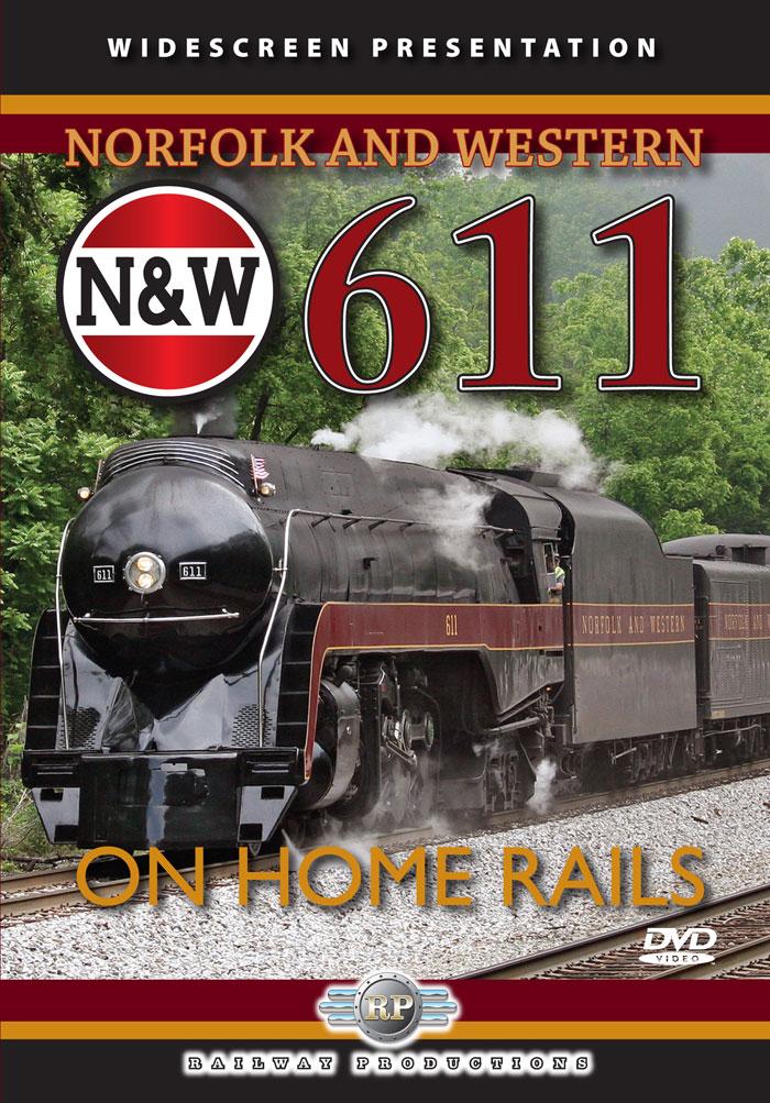 Norfolk & Western 611 On Home Rails DVD Railway Productions 611DVD 616964006110