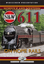 Norfolk & Western 611 On Home Rails DVD