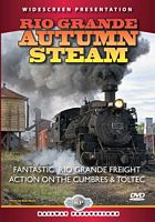Rio Grande Autumn Steam DVD