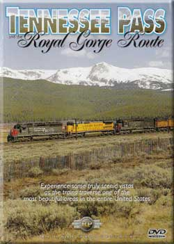 Tennessee Pass and the Royal Gorge Route Train Video Railway Productions TNPASSDVD 616964006073