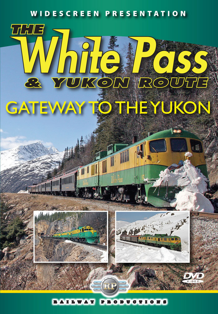 White Pass & Yukon Route Gateway to the Yukon DVD Railway Productions WPRYDVD 616964800978