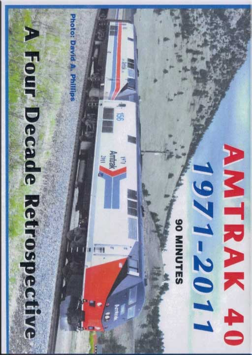 Amtrak 40 1971-2011 A Four Decade Retrospective DVD Train Video Revelation Video RVQ-AM40