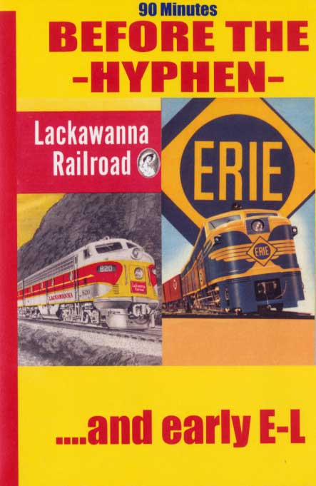 Before the Hyphen - Lackawanna RR Erie and Early E-L DVD Train Video Revelation Video RVQ-BTHY