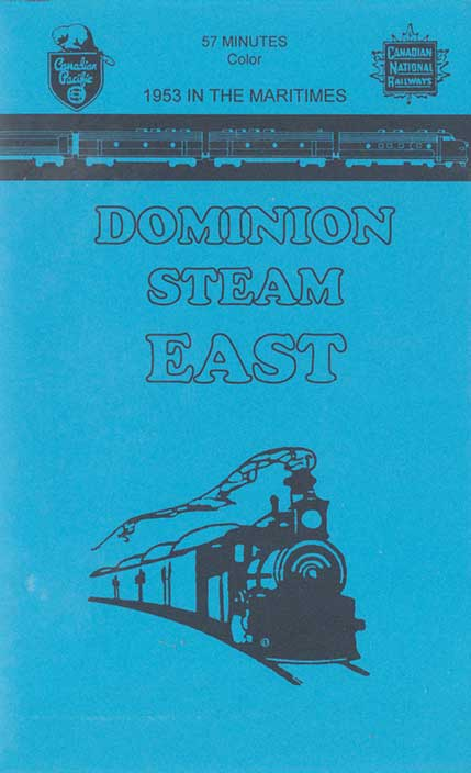 1953 in the Maritimes - Dominion Steam East DVD Train Video Revelation Video RVQ-DSTE