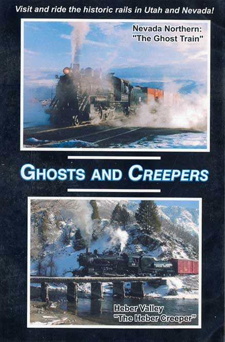 Ghosts and Creepers - Nevada Northern - Heber Valley DVD Train Video Revelation Video RVQ-GACR