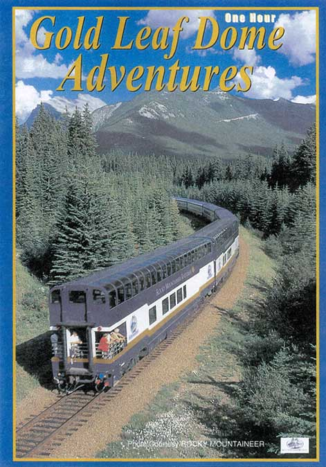 Gold Leaf Dome Adventures Rocky Mountaineer DVD Train Video Revelation Video RVQ-GLDA