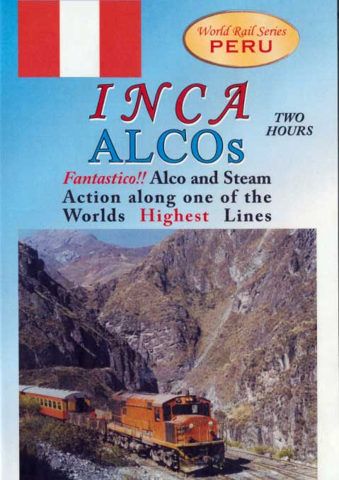 Inca Alcos - Along One of the Worlds Highest Lines Peru DVD Train Video Revelation Video RVQ-INAL