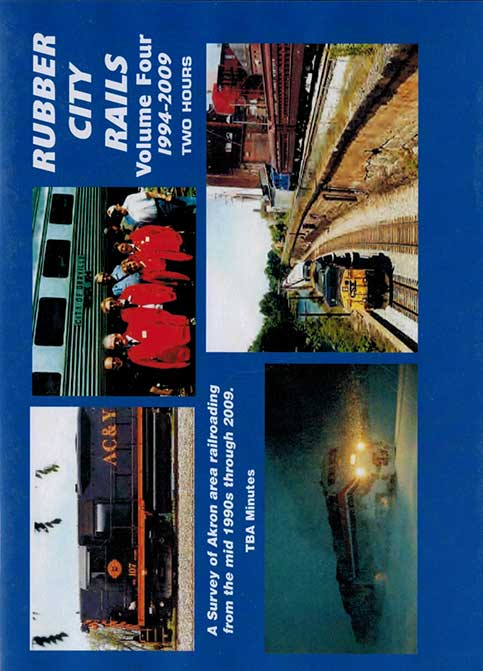 Rubber City Rails Volume 4 Akron Area 1994-2009 DVD Train Video Revelation Video RVQ-RCR4