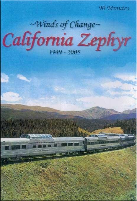 Winds of Change California Zephyr 1949-2005 DVD Revelation Video RVQ-WCCZ