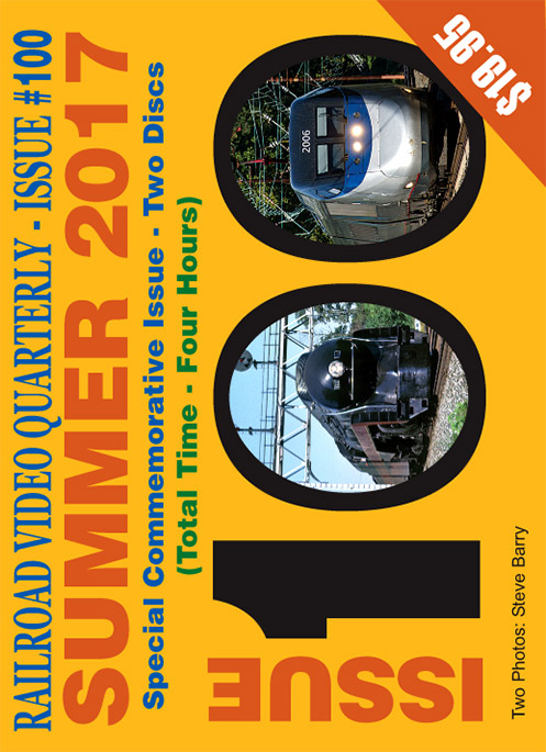 Railroad Video Quarterly Issue 100 Summer 2017 2-Disc DVD Train Video Revelation Video RVQ-Q100