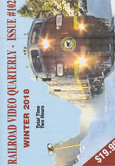 Railroad Video Quarterly Issue 102 Winter 2018 DVD Train Video Revelation Video RVQ-Q102