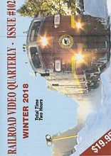 Railroad Video Quarterly Issue 102 Winter 2018 DVD