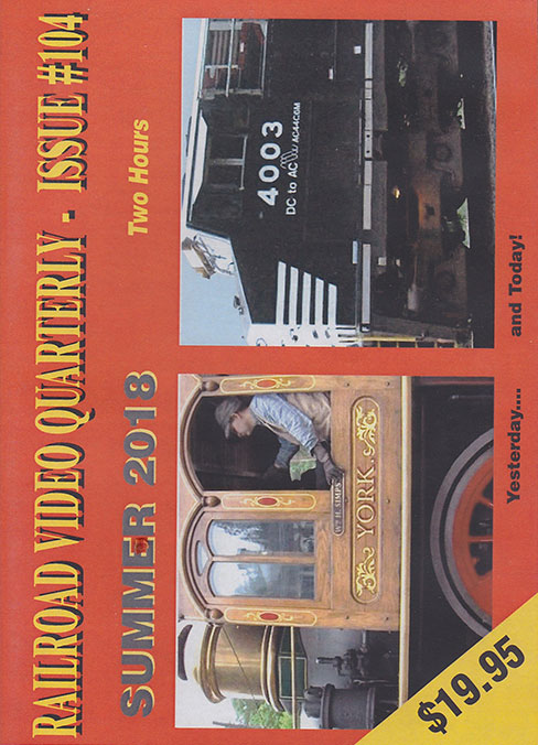 Railroad Video Quarterly Issue 104 Summer 2018 DVD Revelation Video RVQ-Q104