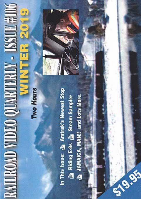 Railroad Video Quarterly Issue 106 Winter 2019 DVD Revelation Video RVQ-Q106