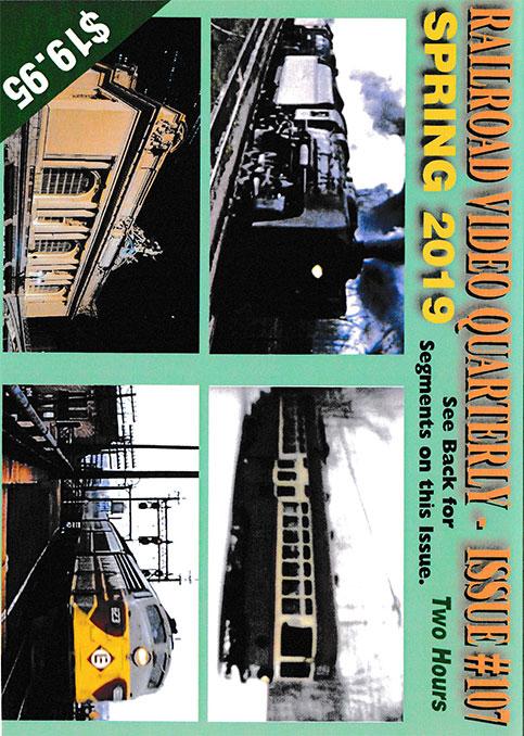 Railroad Video Quarterly Issue 107 Spring 2019 DVD Revelation Video RVQ-Q107