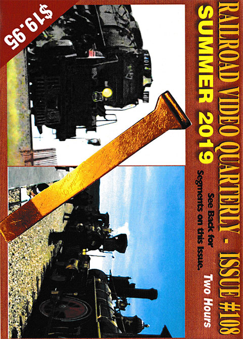Railroad Video Quarterly Issue 108 Summer 2019 DVD Revelation Video RVQ-Q108