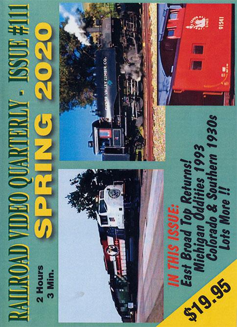 Railroad Video Quarterly Issue 111 Spring 2020 DVD Revelation Video RVQ-Q111