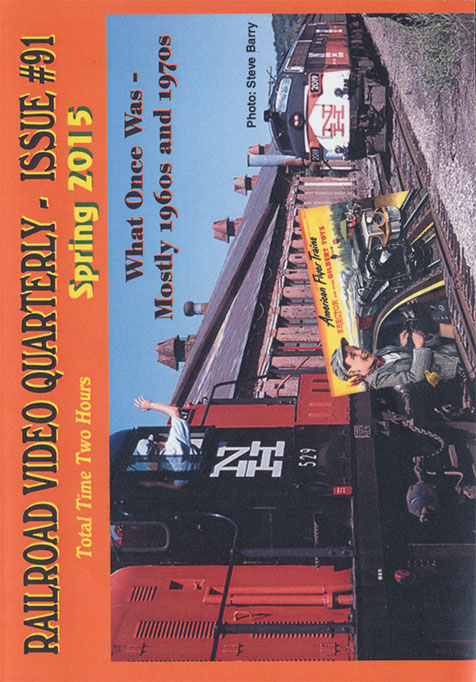 Railroad Video Quarterly Issue 91 Spring 2015 DVD Train Video Revelation Video RVQ-Q91