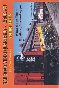 Railroad Video Quarterly Issue 91 Spring 2015 DVD