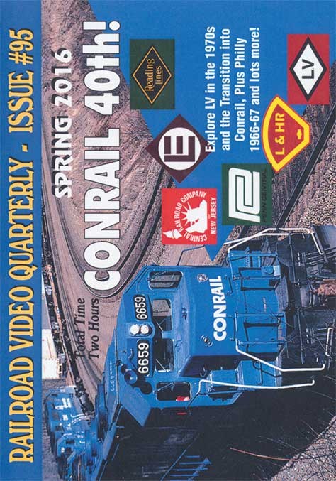 Railroad Video Quarterly Issue 95 Spring 2016 Train Video Revelation Video RVQ-Q95
