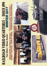 Railroad Video Quarterly Issue 98 Winter 2017 DVD