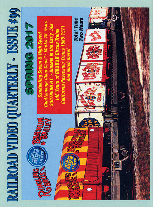 Railroad Video Quarterly Issue 99 Spring 2017 DVD Train Video Revelation Video RVQ-Q99