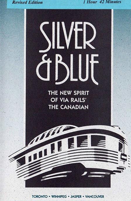 Silver & Blue The New Spirit of VIA Rails The Canadian DVD Train Video Revelation Video RVQ-SAB