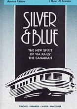 Silver & Blue The New Spirit of VIA Rails The Canadian DVD