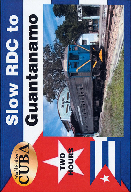 Slow RDC to Guantanamo Cuba DVD Train Video Revelation Video RVQ-GUAN