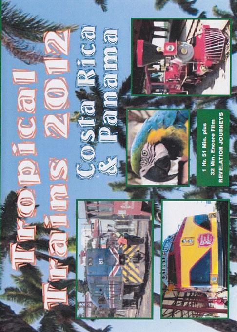 Tropical Trains 2012 Costa Rica & Panama DVD Revelation Video RVQ-TT12