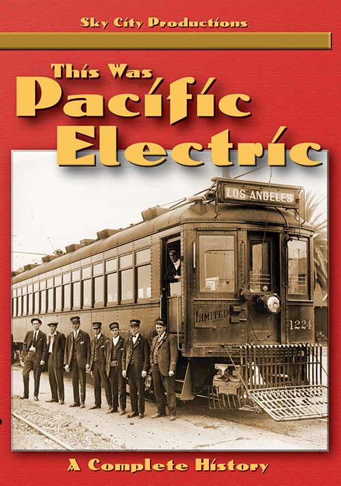 This Was Pacific Electric - A Complete History on DVD by Sky City Productions Train Video Sky City Productions SCP-PACELE 608819299013