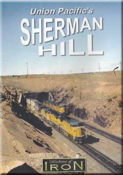 Union Pacifics Sherman Hill Train Video Machines of Iron SHERMAN