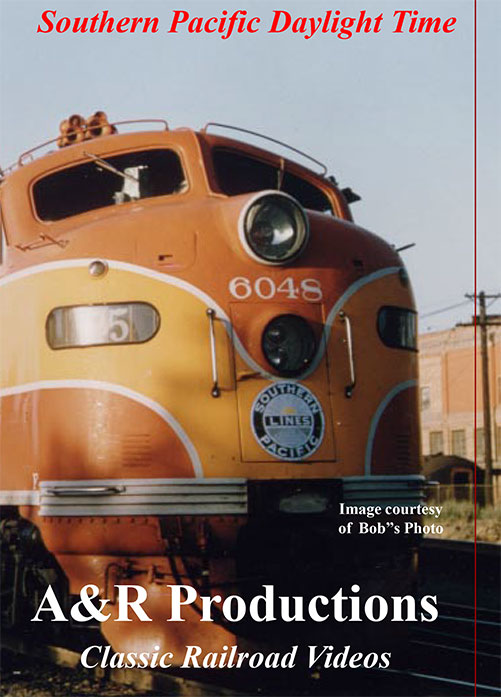 Southern Pacific Daylight Time - A & R Productions Train Video A&R Productions SP-1