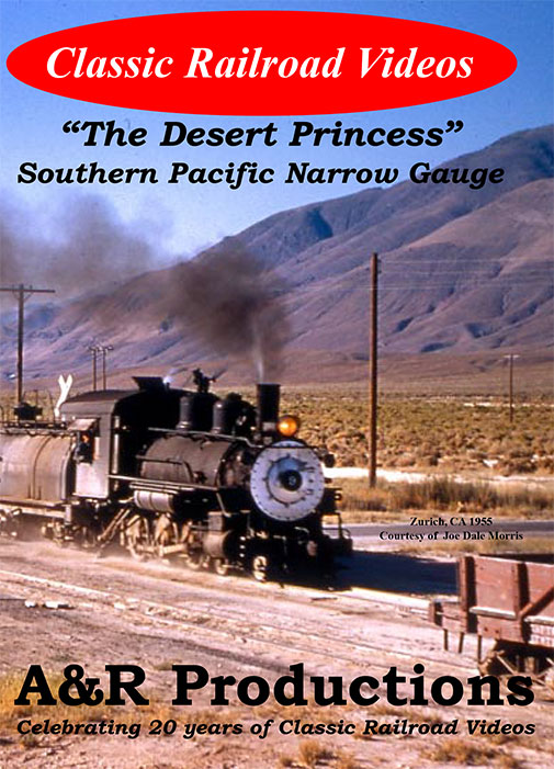 Desert Princess - Southern Pacific Narrow Gauge Train Video A&R Productions SP-2
