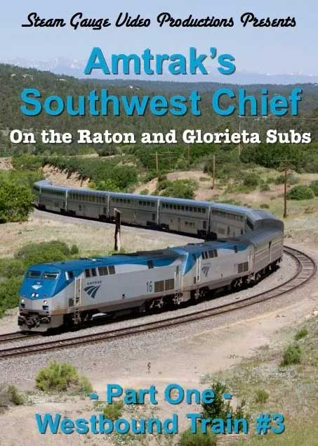 Amtraks Southwest Chief on the Raton and Glorieta Subs Part 1 Westbound Train 3 DVD Steam Gauge Video Productions SG-053