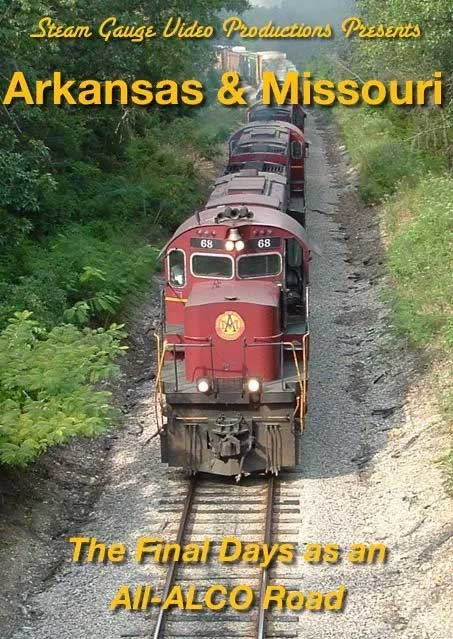 Arkansas & Missouri - The Final Days as an All ALCO Road DVD Steam Gauge Video Productions SG-042