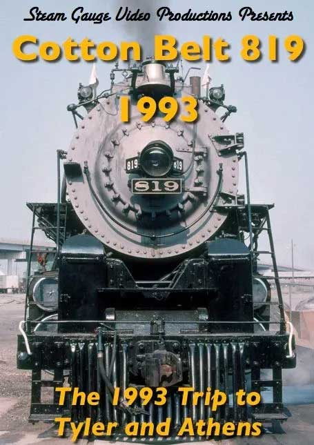 Cotton Belt 819 1993 DVD Steam Gauge Video Productions SG-040