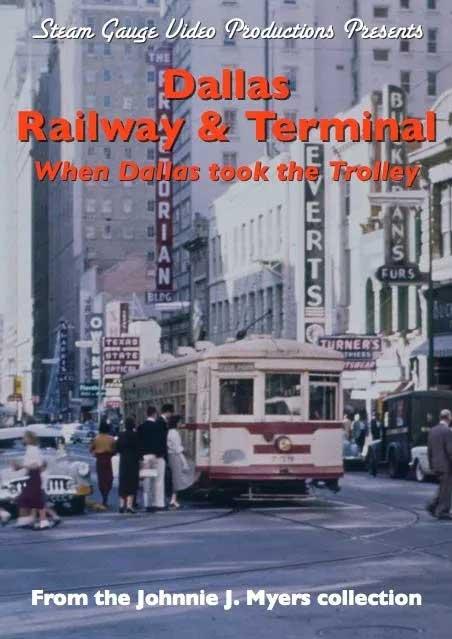 Dallas Railway & Terminal - When Dallas Took the Trolley DVD Steam Gauge Video Productions SG-058
