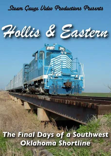 Hollis & Eastern The Final Days of a Southwest Oklahoma Shortline DVD Steam Gauge Video Productions SG-011