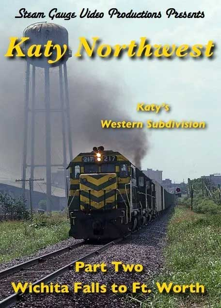 Katy Northwest Western Subdivision Part 2 Wichita Falls to Ft Worth DVD Steam Gauge Video Productions SG-022