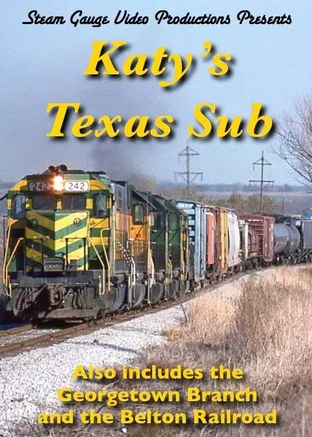 Katys Texas Sub Georgetown Branch and the Belton Railroad Steam Gauge Video Productions SG-025